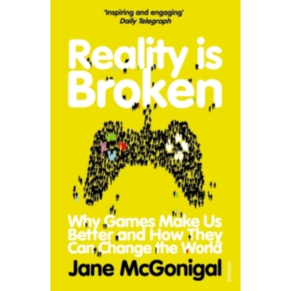 Reality is Broken: Why Games Make Us Better and How They Can Change the World by Jane McGonigal (Paperback, 2012)