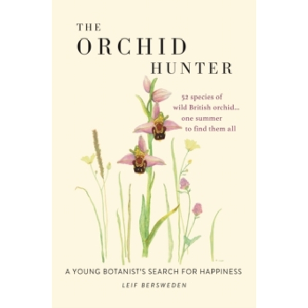 The Orchid Hunter : A young botanist's search for happiness