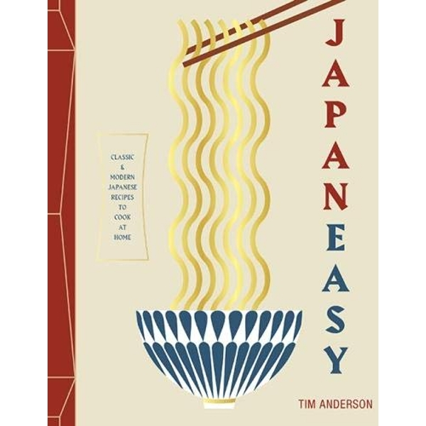 JapanEasy: Classic and Modern Japanese Recipes to Cook at Home by Tim Anderson (Hardback, 2017)