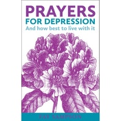 Prayers for Depression : And how to best live with it