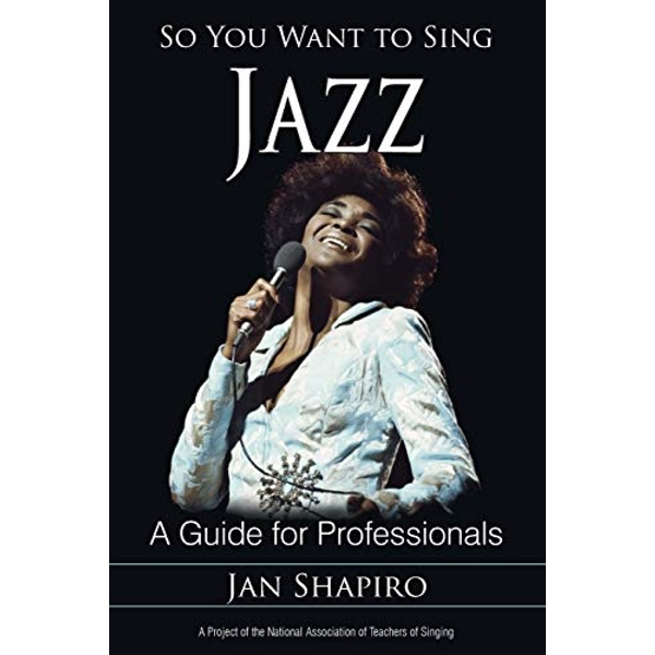 So You Want to Sing Jazz: A Guide for Professionals by Jan Shapiro (Paperback, 2015)