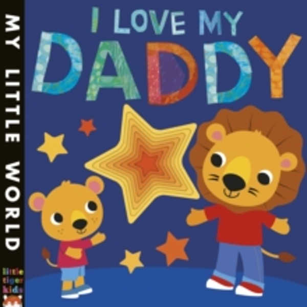 I Love My Daddy : A star-studded book of giving