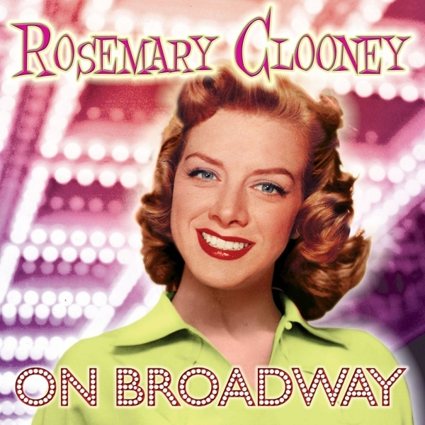 Rosemary Clooney - Rosemary Clooney on Broadway CD