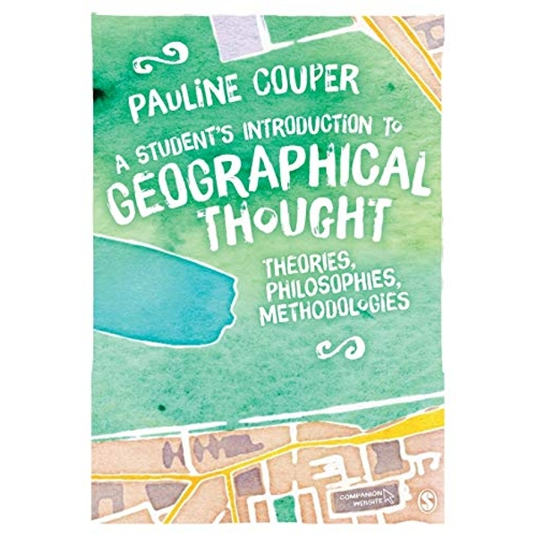 A Student's Introduction to Geographical Thought: Theories, Philosophies, Methodologies by Pauline Couper (Paperback, 2014)