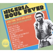 Soul Jazz Records Presents - NIGERIA SOUL FEVER - Afro Funk, Disco And Boogie: West African Disco Mayhem! Vinyl