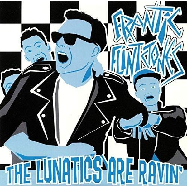 The Frantic Flintstones - The Lunatics Are Ravin Limited Coloured Vinyl
