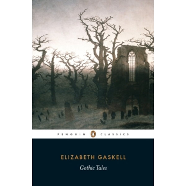 Gothic Tales by Elizabeth Gaskell (Paperback, 2000)