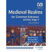 Medieval Realms for Common Entrance and Key Stage 3 by Martin Collier, Colin Shephard, Rosemary Rees (Paperback, 2014)