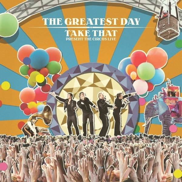 The Greatest Day - Take That Present The Circus Live CD