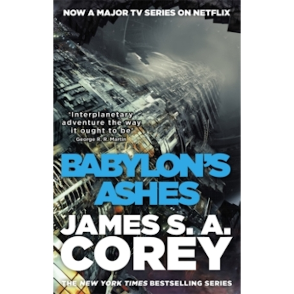 Babylon's Ashes: Book Six of the Expanse (now a major TV series on Netflix) Paperback