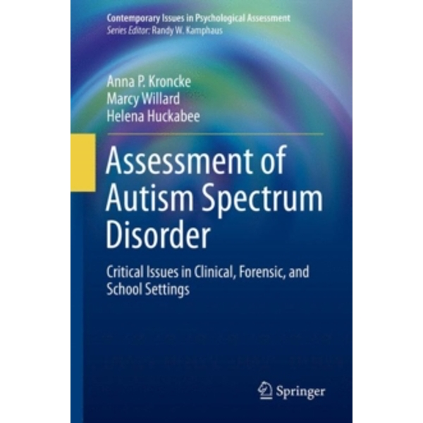 Assessment of Autism Spectrum Disorder : Critical Issues in Clinical, Forensic and School Settings