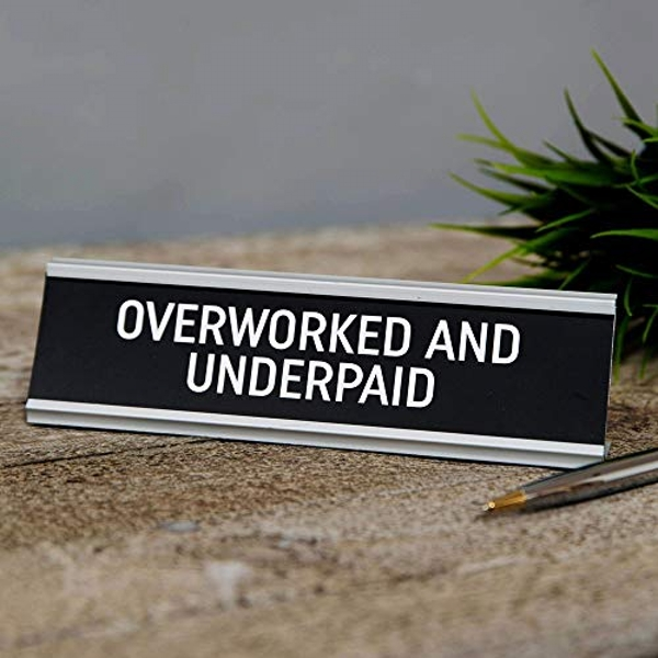Overworked and Underpaid Desk Plaque