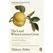 The Land Where Lemons Grow: The Story of Italy and its Citrus Fruit by Helena Attlee (Paperback, 2015)