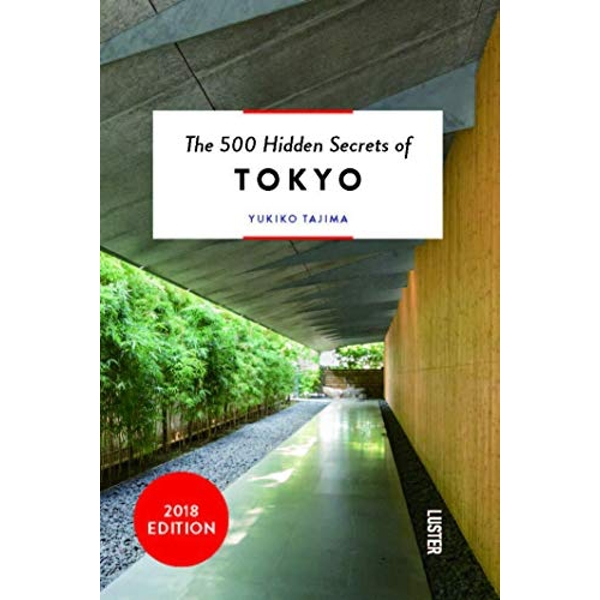 The 500 Hidden Secrets of Tokyo  Paperback / softback 2018