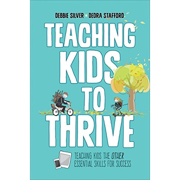 Teaching Kids to Thrive: Essential Skills for Success by Debbie Thompson Silver, Dedra A. Stafford (Paperback, 2017)