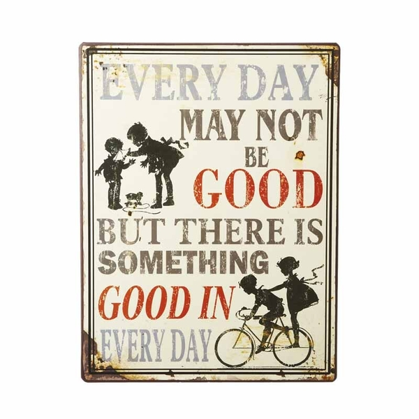 Everyday May Not ...Sign By Heaven Sends