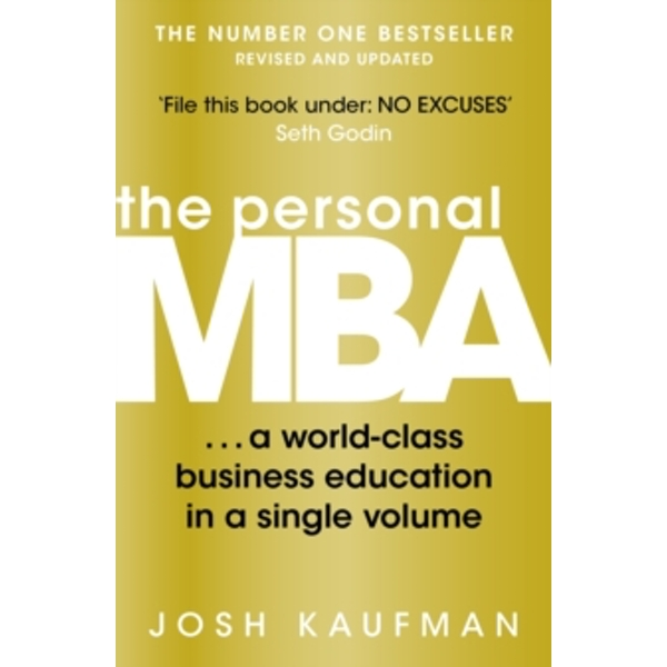 The Personal MBA: A World-Class Business Education in a Single Volume by Josh Kaufman (Paperback, 2012)