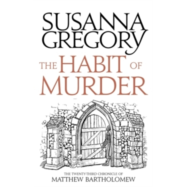 The Habit of Murder : The Twenty Third Chronicle of Matthew Bartholomew