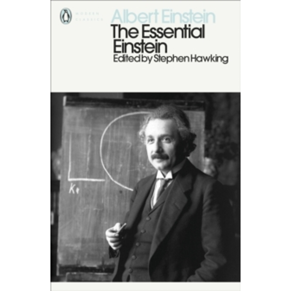 The Essential Einstein : His Greatest Works
