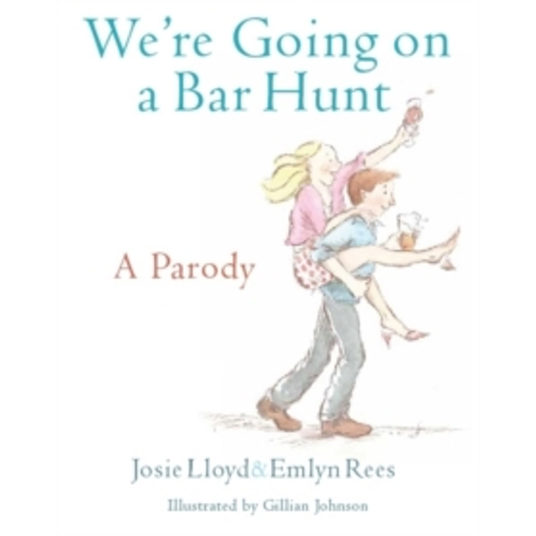 We're Going On A Bar Hunt: A Parody by Josie Lloyd, Emlyn Rees (Hardback, 2013)