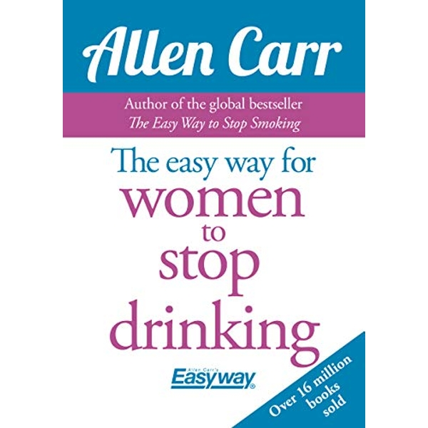 The Easy Way for Women to Stop Drinking by Allen Carr (Paperback, 2016)
