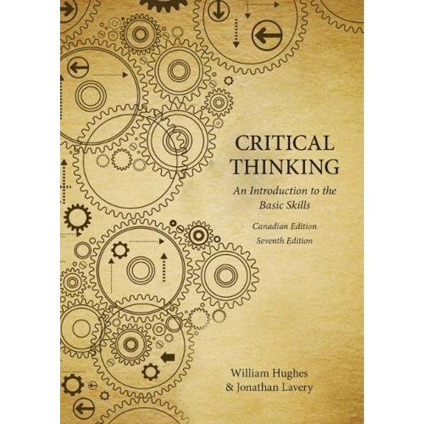 Critical Thinking: An Introduction to the Basic Skills, Seventh edition by Katheryn Doran, William Hughes, Jonathan Lavery (Paperback, 2015)