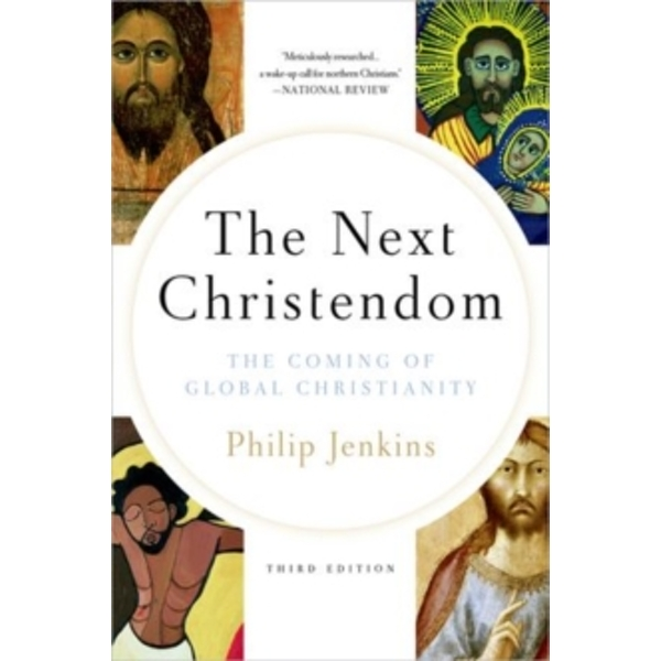 Next Christendom: The Coming of Global Christianity by Philip Jenkins (Paperback, 2011)