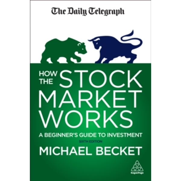 How the Stock Market Works : A Beginner's Guide to Investment