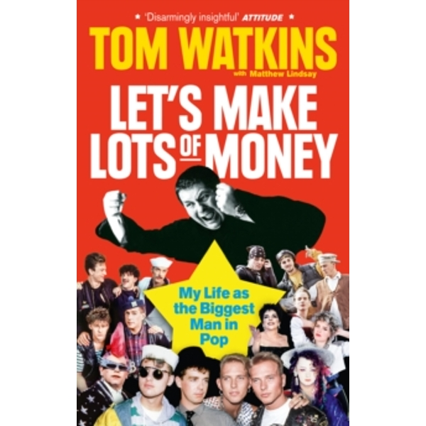 Let's Make Lots of Money : My Life as the Biggest Man in Pop