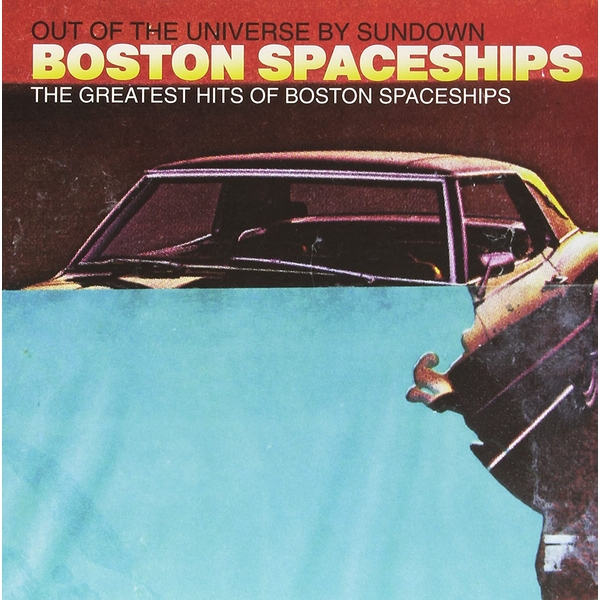 Boston Spaceships - Out Of The Universe By Sundown The Greatest Hits Of Boston Spaceships CD
