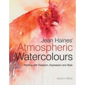 Jean Haines' Atmospheric Watercolours : Painting with Freedom, Expression and Style