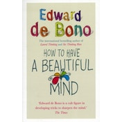 How To Have A Beautiful Mind by Edward De Bono (Paperback, 2004)