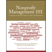 Nonprofit Management 101: A Complete and Practical Guide for Leaders and Professionals by Darian Rodriguez Heyman (Paperback, 2011)