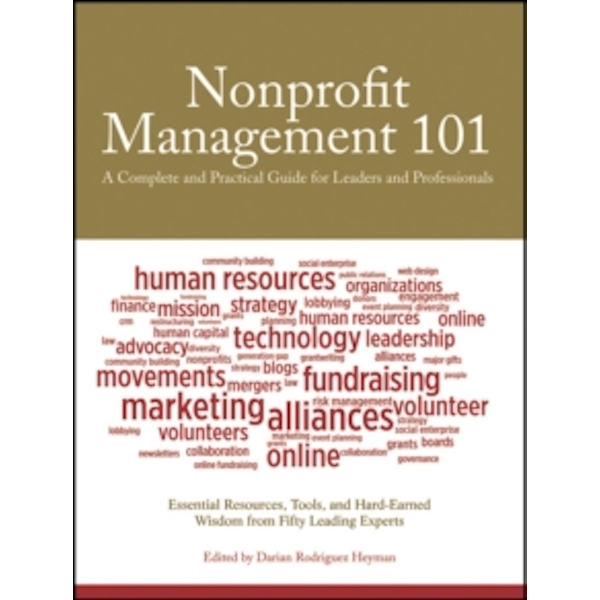 Nonprofit Management 101 : A Complete and Practical Guide for Leaders and Professionals