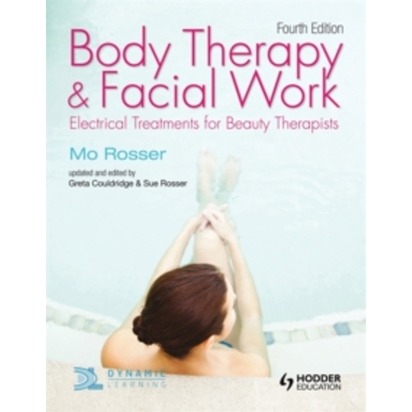 Body Therapy and Facial Work: Electrical Treatments for Beauty Therapists, 4th Edition