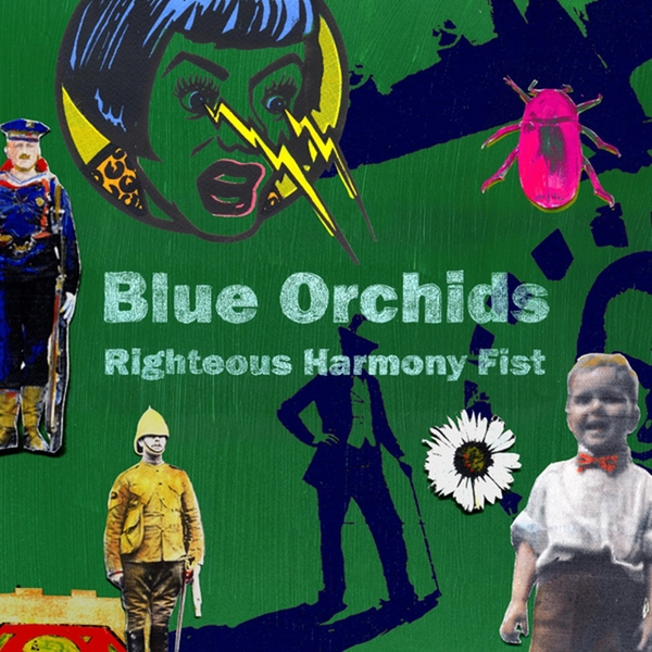 Blue Orchids ‎– Righteous Harmony Fist Vinyl
