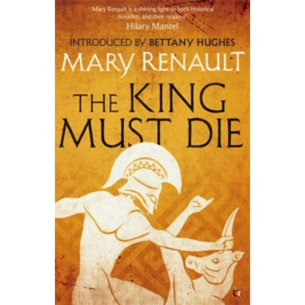 The King Must Die : A Virago Modern Classic