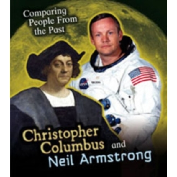 Christopher Columbus and Neil Armstrong by Nick Hunter (Paperback, 2016)