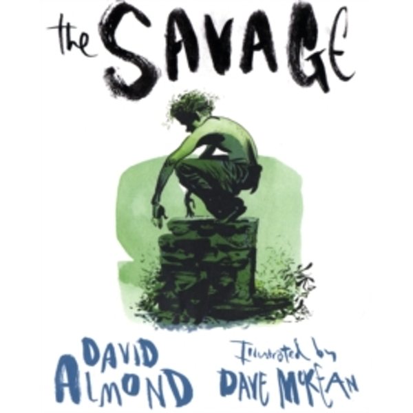 The Savage by David Almond (Paperback, 2009)