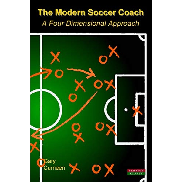 The Modern Soccer Coach 2014: A Four Dimensional Approach by Gary Curneen (Paperback, 2013)