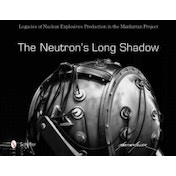 The Neutron's Long Shadow: Legacies of Nuclear Explosives Production in the Manhattan Project by Martin Miller (Hardback, 2017)