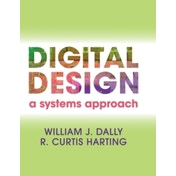 Digital Design: A Systems Approach by R. Curtis Harting, William J. Dally (Hardback, 2012)
