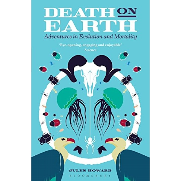 Death on Earth: Adventures in Evolution and Mortality by Jules Howard (Paperback, 2017)
