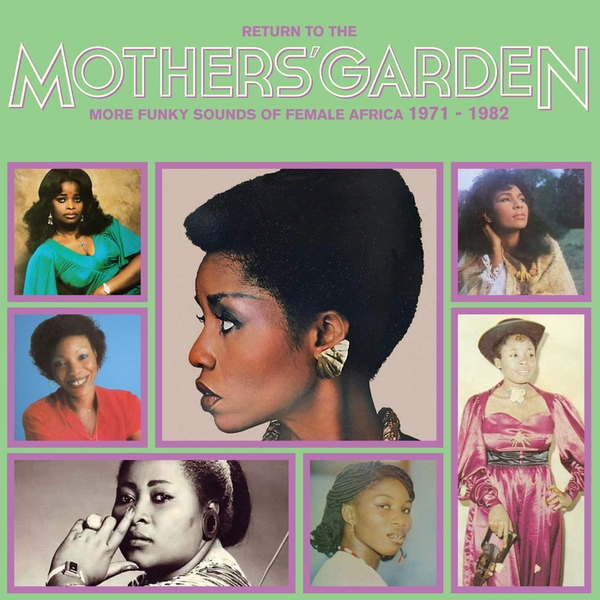 Various Artists - Return To The Mothers Garden (More Funky Sounds Of Female Africa 1971 - 1982) Vinyl
