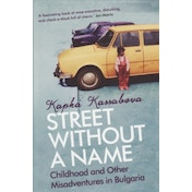 A Street without a Name: Childhood and Other Misadventures in Bulgaria by Kapka Kassabova (Paperback, 2009)