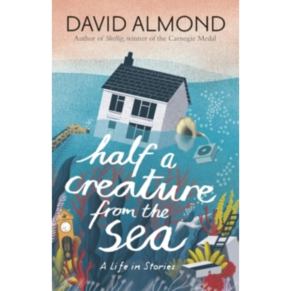 Half a Creature from the Sea: A Life in Stories Paperback