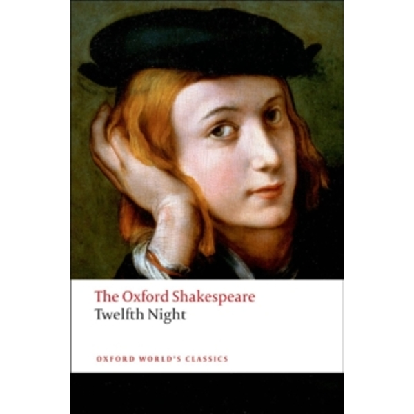 Twelfth Night, or What You Will: The Oxford Shakespeare by William Shakespeare (Paperback, 2008)