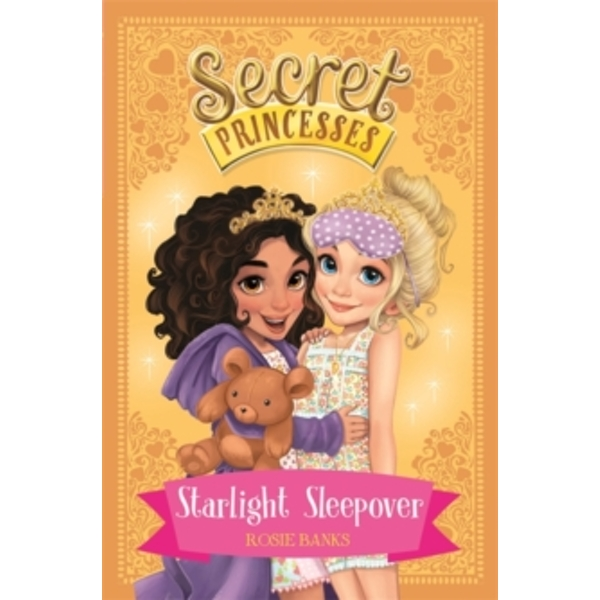 Secret Princesses: Starlight Sleepover : Book 3