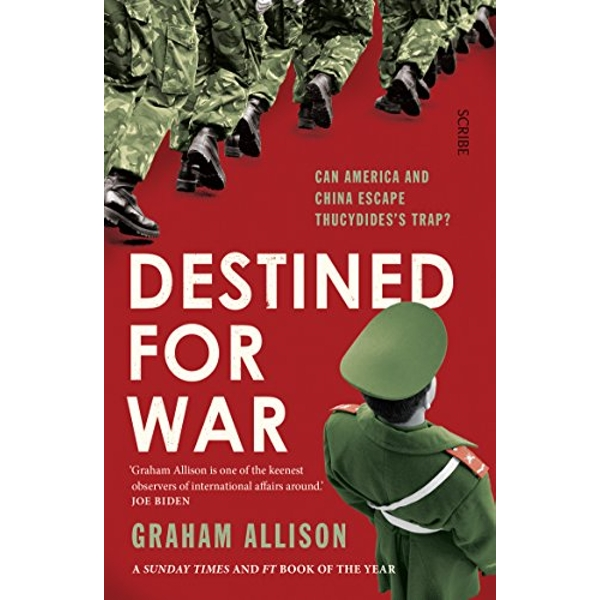 Destined for War can America and China escape Thucydides' Trap? Paperback / softback 2018