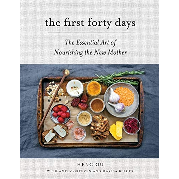 First Forty Days, The: The Essential Art of Nourishing the New Mother by Heng Ou (Hardback, 2016)